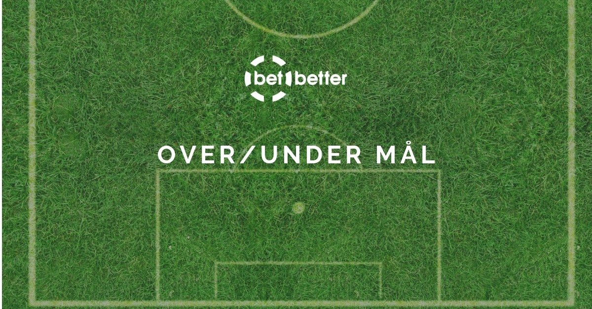 Over/Under Mål Betbetter